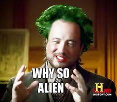 History Channel Aliens Guy Meme - ancient aliens funny google search fantastic fandoms pinterest