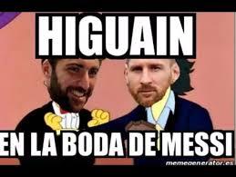 Memes De Messi - lionel messi se casa y gonzalo higua祗n es protagonista de los