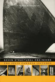 seven structural engineers the felix candela lectures domus