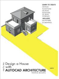 step by step design a house with autocad architecture kindle