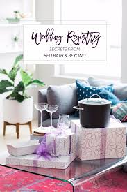 wedding registries wedding registry secrets from bed bath beyond