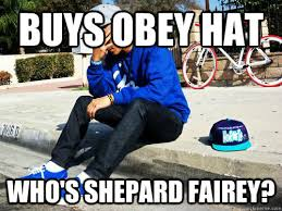 Obey Meme - buys obey hat who s shepard fairey sad hypebeast quickmeme