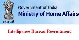 intelligence bureau sa intelligence bureau security asst recruitment 2016 apply mha ib