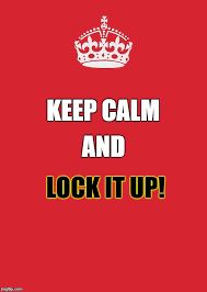 Lock It Up Meme - keep calm and carry on red meme imgflip