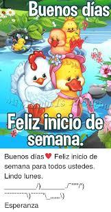 imagenes buenos dias ya es lunes buenos dias feliz inicio de semana buenos días feliz inicio de