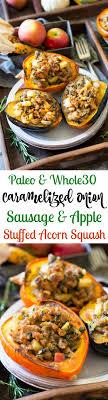 caramelized sausage stuffed acorn squash paleo whole30