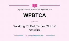 america pit bull terrier club what does wpbtca mean definition of wpbtca wpbtca stands for