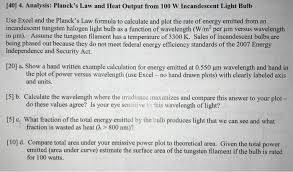 incandescent light bulb law solved i40 4 analysis planck s law and heat output fro