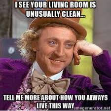 Clean House Meme - how to fake a clean house in just 20 minutes