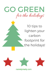 how to go green for the holidays namely marly