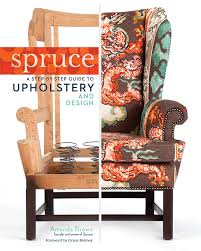 Upholstery Classes In Atlanta Spruce A Step By Step Guide To Upholstery And Design Book Tour