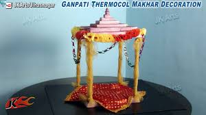 diy ganpati thermocol makhar decoration how to make jk arts