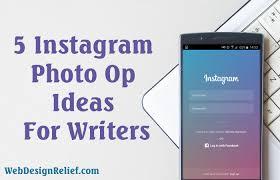 instagram design ideas 5 instagram photo op ideas for writers web design relief