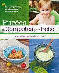 livre cuisine bébé livre recettes bébé purées et compotes pour bébé d anni daulter