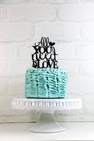 all you need is cake topper all you need is wedding cake topper or sign 2249138 weddbook