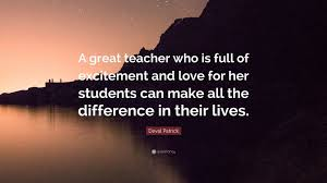 quote excitement deval patrick quote u201ca great teacher who is full of excitement