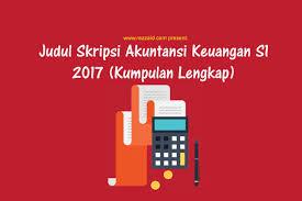 skripsi akuntansi ekonomi judul skripsi akuntansi keuangan s1 2017 kumpulan lengkap rezzaid