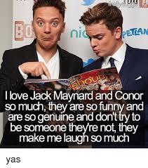 Conor Maynard Meme - peta i love jack maynard and conor so much they areso funny and are