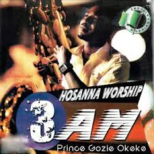 prince gozie okeke hosanna worship 3 am on play