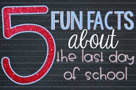 fact friday five facts about the last day of school it
