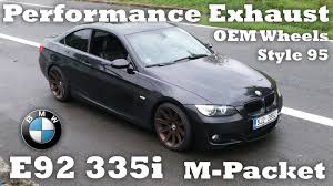 bmw 335d wheels bmw 335i e92 on style 95 19inch wheels performance exhaust sound