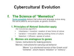Genes And Memes - cybercultural evolution a a meme is simply an idea that can