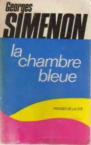 simenon la chambre bleue la chambre bleue de georges simenon abebooks