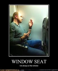 window seat very demotivational demotivational posters very