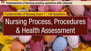 fundamentals of nursing exam 7 nursing process procedures