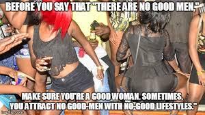 A Good Woman Meme - black men are still venting meme of the day