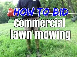 to bid how to bid commercial lawn mowing lawn care and lawn maintenance