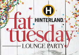fat tuesday lounge party hinterland