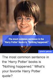 Most Common Memes - the most common sentence in the harry potter books is nothing