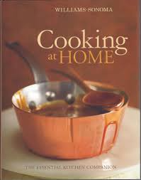 William And Sonoma Home by Cooking At Home Williams Sonoma Chuck Williams Kristine Kidd