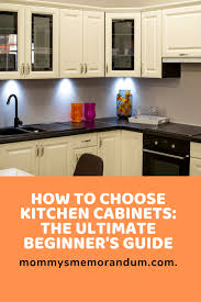 are custom cabinets more expensive how to choose kitchen cabinets the ultimate beginner s guide