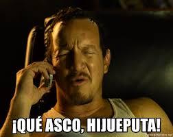 Meme Asco - qué asco hijueputa qué asco hp meme generator