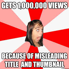 Funny Youtube Memes - gets 1 000 000 views because of misleading title and thumbnail
