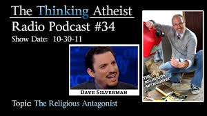 Dave Silverman Meme - the religious antagonist the thinking atheist radio podcast 34
