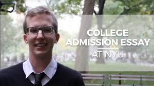 college admission essay sample college admission essay at nyu youtube