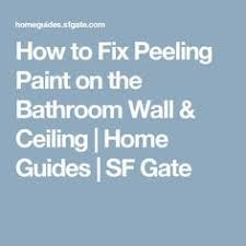 Bathtub Paint Peeling How To Fix Peeling Paint On The Bathroom Wall U0026 Ceiling Peeling