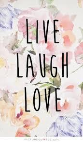 love live laugh live laugh love picture quotes