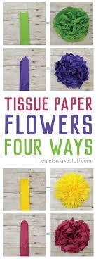 tissue paper flowers printable instructions how to make tissue paper flowers four ways hey let s make stuff