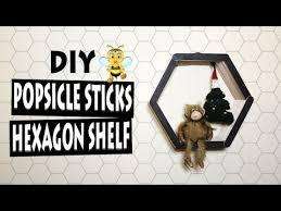 Diy Honeycomb Shelves by Diy Hexagon Shelf From Popsicle Sticks Modern Honeycomb