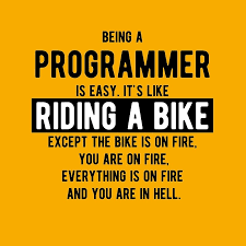 being a programmer is easy it s like a bike