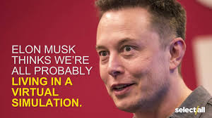 elon musk computer simulation are we living in a simulation siowfa16 science in our world