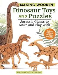 making wooden dinosaur toys and puzzles book by judy peterson