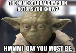 Gay Porn Memes - the name of local gay porn actors you know hmmm gay you must be