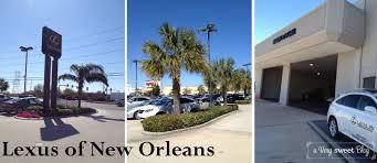 lexus dealership new orleans a very sweet blog running errands