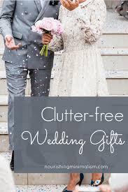 clutter free wedding gifts nourishing minimalism - Free Wedding Gifts