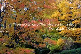 biblical thanksgiving the importance of thankfulness in marriage part 2 the right